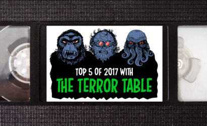 #122 – Top 5 Of 2017 With The Terror Table!