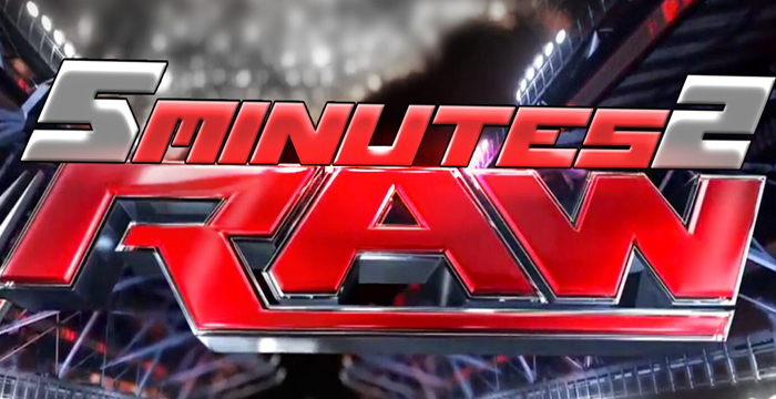 5 Minutes 2 Raw – Episode 6