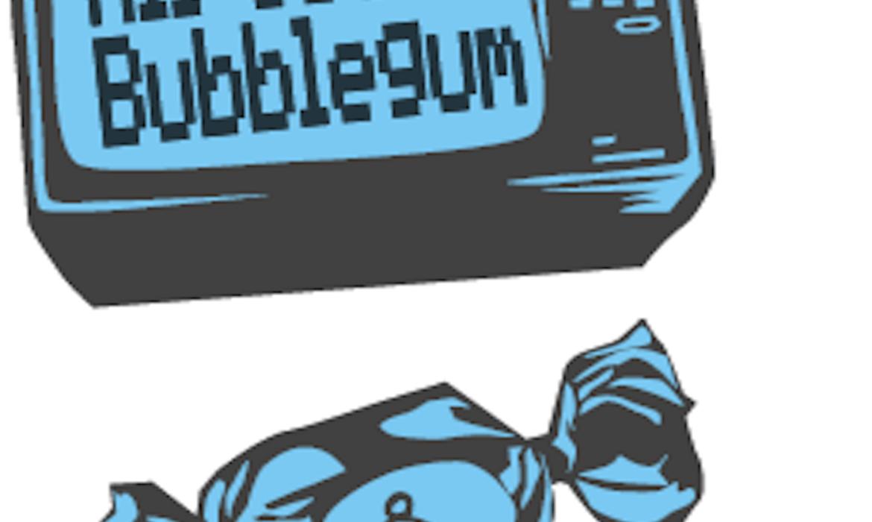 6.2 All Outta Bubblegum Part 2