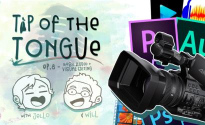 Tip of the Tongue Ep 8 – Basic Audio/Visual Editing