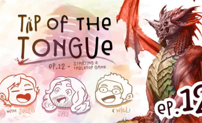 Tip of the Tongue Ep 12 – TABLETOPS | Starting Your Game