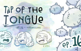 Tip of the Tongue Ep 16 – WRITING | Worldbuilding
