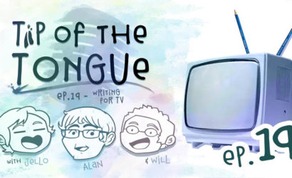 Tip of the Tongue Ep 19 | WRITING – Writing for Television