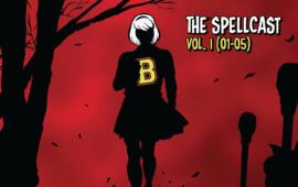 The Spellcast: Vol. 1